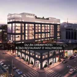 Dự án Dream Hotels và Tao Restaurant ở Hollywood