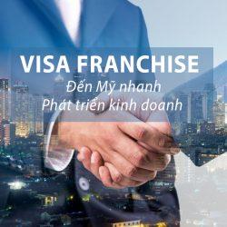Chủ động lựa chọn và quản lý mô hình kinh doanh tại Mỹ với Visa Franchise
