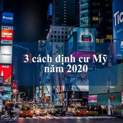 3 con đường định cư Mỹ khả thi nhất trong năm 2020