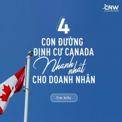 Tọa đàm: 4 CON ĐƯỜNG ĐỊNH CƯ CANADA NHANH CHO CHỦ DOANH NGHIỆP & CẤP QUẢN LÝ